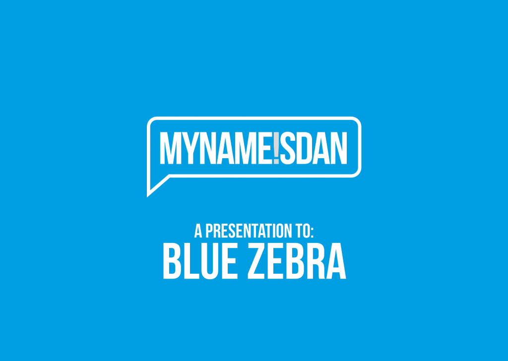 My Name is Dan Logo Presentation for BLUEZEBRA