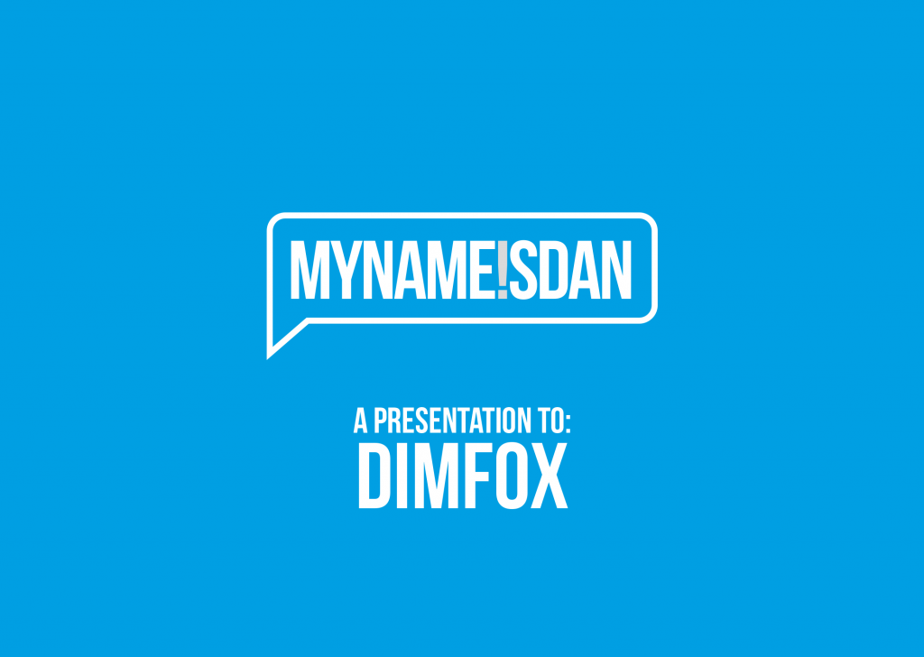 My Name is Dan Logo Presentation for DIMFOX